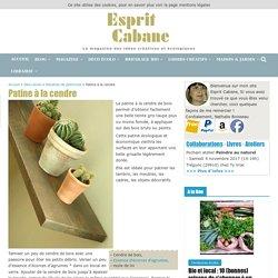 Patine à la cendre, Esprit Cabane, idees creatives et ecologiques