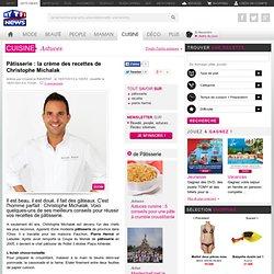 Pâtisserie : la crème des recettes de Christophe Michalak