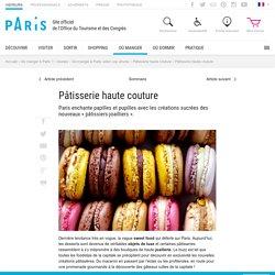 Pâtisserie haute couture - Gastronomie à Paris - Office de tourisme de Paris