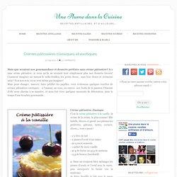 Crèmes pâtissières classiques, et exotiques