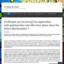 [Colloque 30/10/2015] Les approches anti-patriarcales ont-elles leur place dans les luttes décoloniales ?