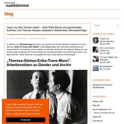 Lasst uns über Gender reden! – Über Erika Manns anti-patriarchales Auftreten und Therese Giehses idealisierte Weiblichkeit
