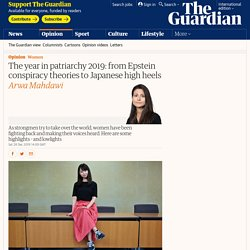 The year in patriarchy 2019: from Epstein conspiracy theories to Japanese high heels