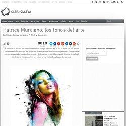 Patrice Murciano, los tonos del arte