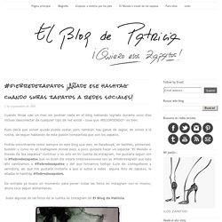 Zapatos, los Zapatos de Patricia - El Blog de Patricia : #fiebredezapatos ¡Añade ese hashtag cuando subas zapatos a redes sociales!