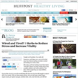 Dr. Patricia Fitzgerald: Wired and Tired? 7 Herbs to Reduce Stress and Increase Vitality