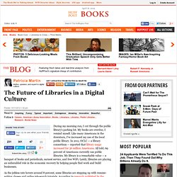 Patricia Martin: The Future of Libraries in a Digital Culture