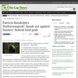 Patricia Randolph's Madravenspeak: Speak out against hunters' federal land grab
