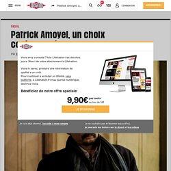 Patrick Amoyel, unchoix controversé