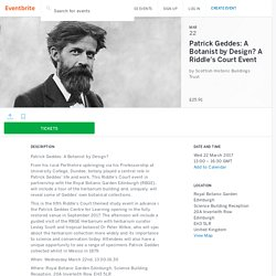 Patrick Geddes: A Botanist by Design? A Riddle's Court Event Tickets, Wed, 22 Mar 2017 at 13:00