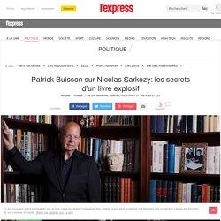 Patrick Buisson sur Nicolas Sarkozy: les secrets d'un livre explosif