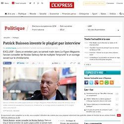 Patrick Buisson invente le plagiat par interview