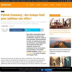 Patrick Commecy : des trompe-l'oeil pour sublimer nos villes !