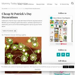 Cheap St Patrick's Day Decorations - Mommy Today Magazine