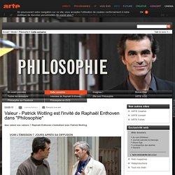 """Valeur - Patrick Wotling est l'invité de Raphaël Enthoven dans """"Philosophie"""""""