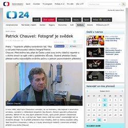 Patrick Chauvel: Fotograf je svědek — Kultura