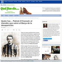 Quién fue… Patrick O'Connell, el irlandés que salvó al Barça de la desaparición