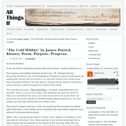 """""""The Cold Within"""" by James Patrick Kinney: Poem. Purpose. Progress."""