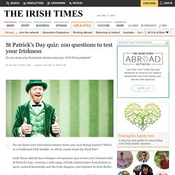 St Patrick's Day quiz: 100 questions to test your Irishness