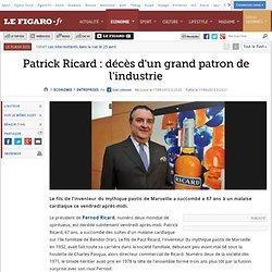 Sociétés : Patrick Ricard: décès d'un grand patron de l'industrie