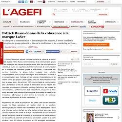 Patrick Russo donne de la cohérence à la marque LaSer - sur l'Agefi -