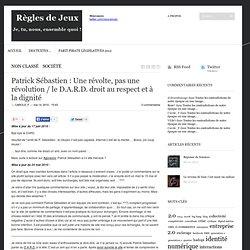 Règles de Jeux » Patrick Sébastien : Une révolte, pas une révolu