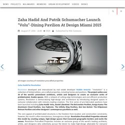 Zaha Hadid and Patrik Schumacher launch ''Volu''-Dining Pavilion at Design Miami 2015