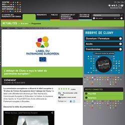 L'abbaye de Cluny a reçu le label du patrimoine européen !