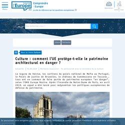 Culture : comment l'UE protège-t-elle le patrimoine architectural en danger ?