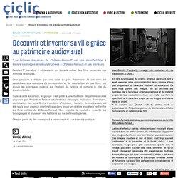 Découvrir et inventer sa ville grâce au patrimoine audiovisuel
