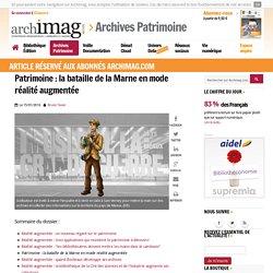 Patrimoine : la bataille de la Marne en mode réalité augmentée