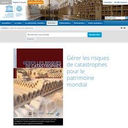 Gérer les risques de catastrophes pour le patrimoine mondial