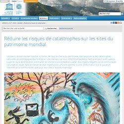 Centre du patrimoine mondial - Réduire les risques de catastrophes sur les sites du patrimoine mondial