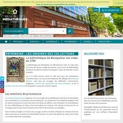 MONTPELLIER : Patrimoine des bibliothèques et origine des collections