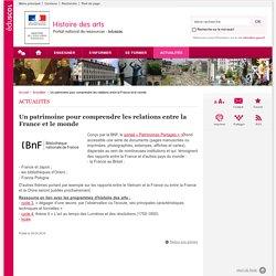 Un patrimoine pour comprendre les relations entre la France et le monde-Histoire des arts-Éduscol