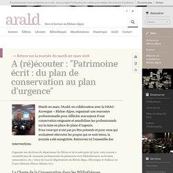 """A (ré)écouter: """"Patrimoine écrit: du plan de conservation au plan d'urgence"""""""