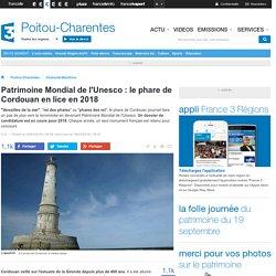 Patrimoine Mondial de l'Unesco : le phare de Cordouan en lice en 2018 - France 3 Poitou-Charentes