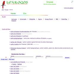 Carte Irlande, histoire, patrimoine, documents en ligne LEXILOGOS