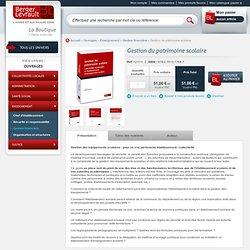 Gestion du patrimoine scolaire - Gestion financière - Ouvrages - Enseignement