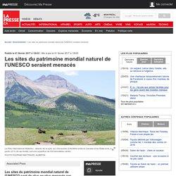 Les sites du patrimoine mondial naturel de l'UNESCO seraient menacés