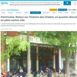 Patrimoine. Retour sur l'histoire des Chalets, un quartier discret en plein centre-ville