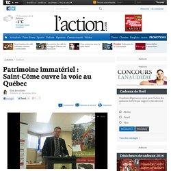 Patrimoine immatériel : Saint-Côme ouvre la voie au Québec - Culture
