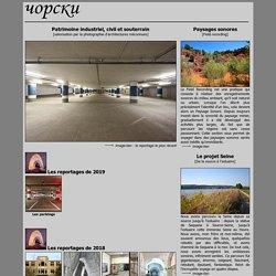 Tchorski - Patrimoine industriel et souterrain
