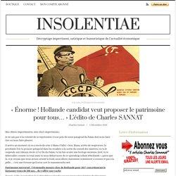 « Énorme ! Hollande candidat veut proposer le patrimoine pour tous… » L'édito de Charles SANNAT
