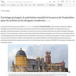 Carrelage portugais: le patrimoine mondial et la source de l'inspiration pour les artistes et les designers modernes