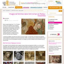 Images de femmes dans l'art roman en Poitou-Charentes - Patrimoine et inventaire de Poitou-Charentes
