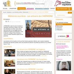 Mémoires ouvrières : Les artisans de L'HERMIONE - Patrimoine et inventaire de Nouvelle-Aquitaine - site de Poitiers