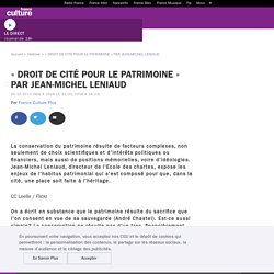 « DROIT DE CITÉ POUR LE PATRIMOINE » PAR JEAN-MICHEL LENIAUD