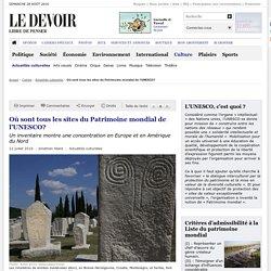 Où sont tous les sites du Patrimoine mondial de l'UNESCO?