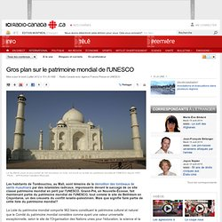 Gros plan sur le patrimoine mondial de l'UNESCO